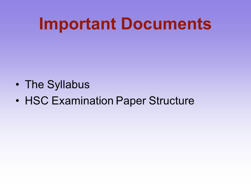 Important Documents The Syllabus HSC Examination Paper Structure