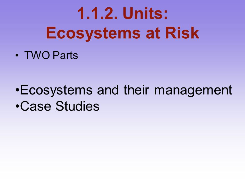 1.1.2. Units: Ecosystems at Risk