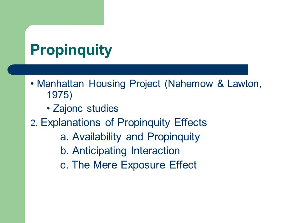 Propinquity a. Availability and Propinquity
