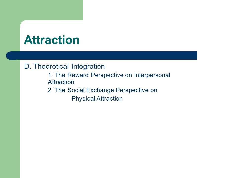 Attraction D. Theoretical Integration