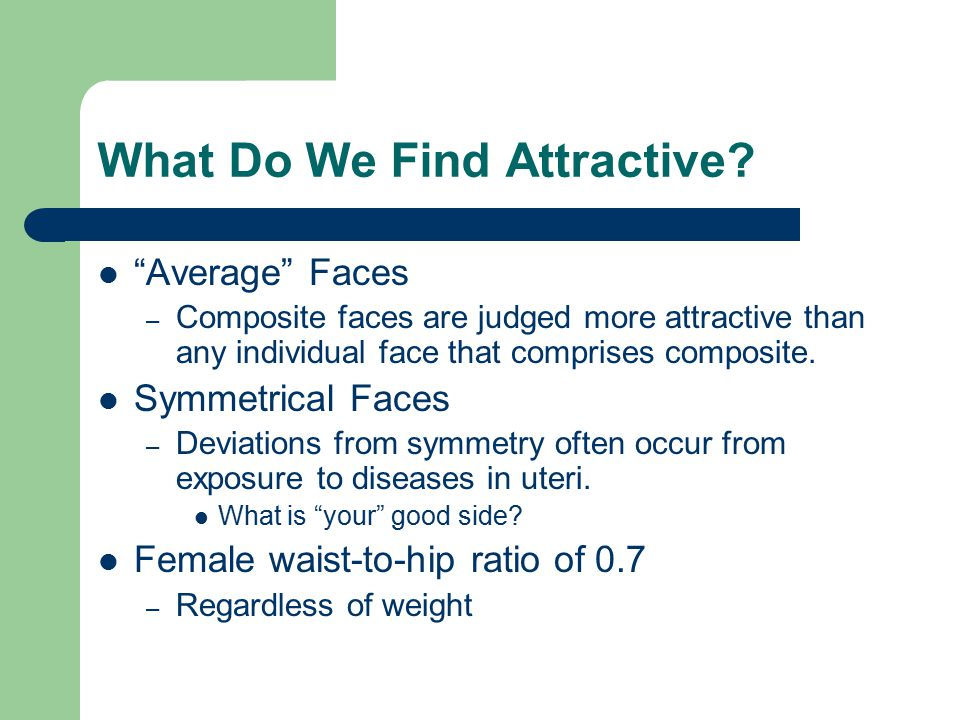 What Do We Find Attractive