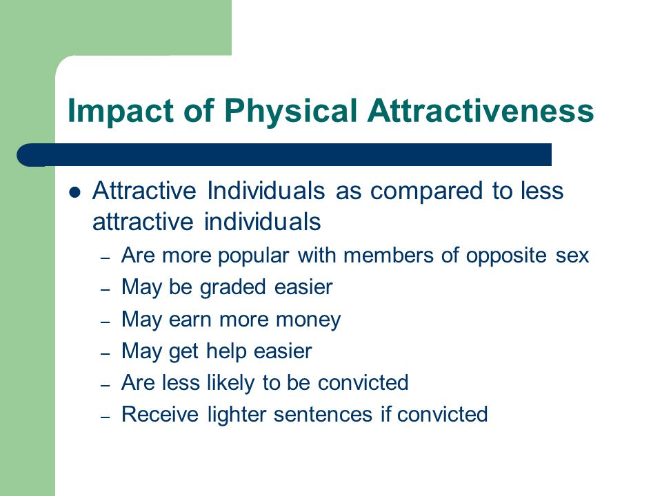 Impact of Physical Attractiveness