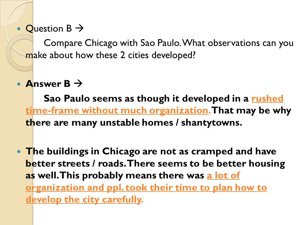 Question B  Compare Chicago with Sao Paulo. What observations can you make about how these 2 cities developed