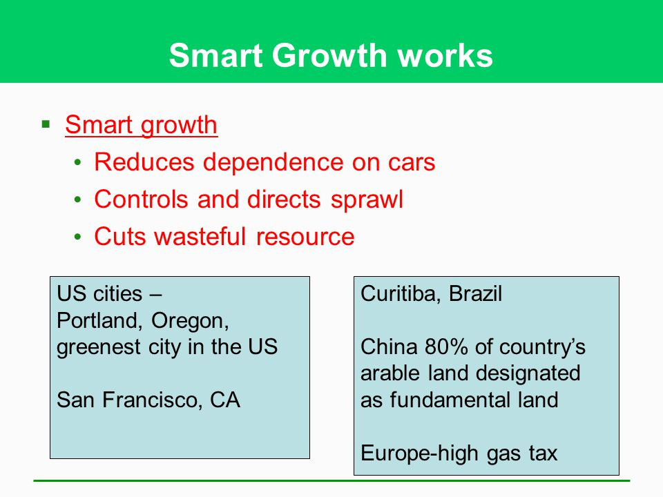 Smart Growth works Smart growth Reduces dependence on cars