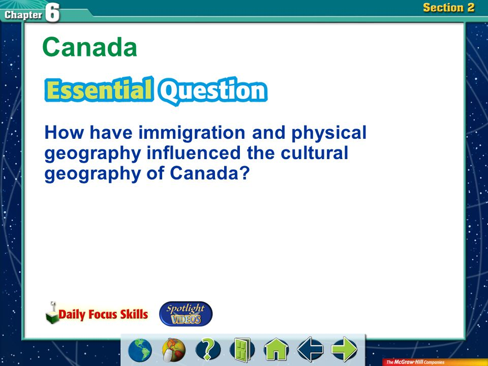 Canada How have immigration and physical geography influenced the cultural geography of Canada.