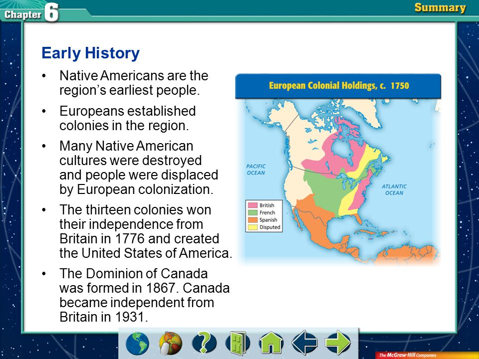 Early History Native Americans are the region's earliest people.