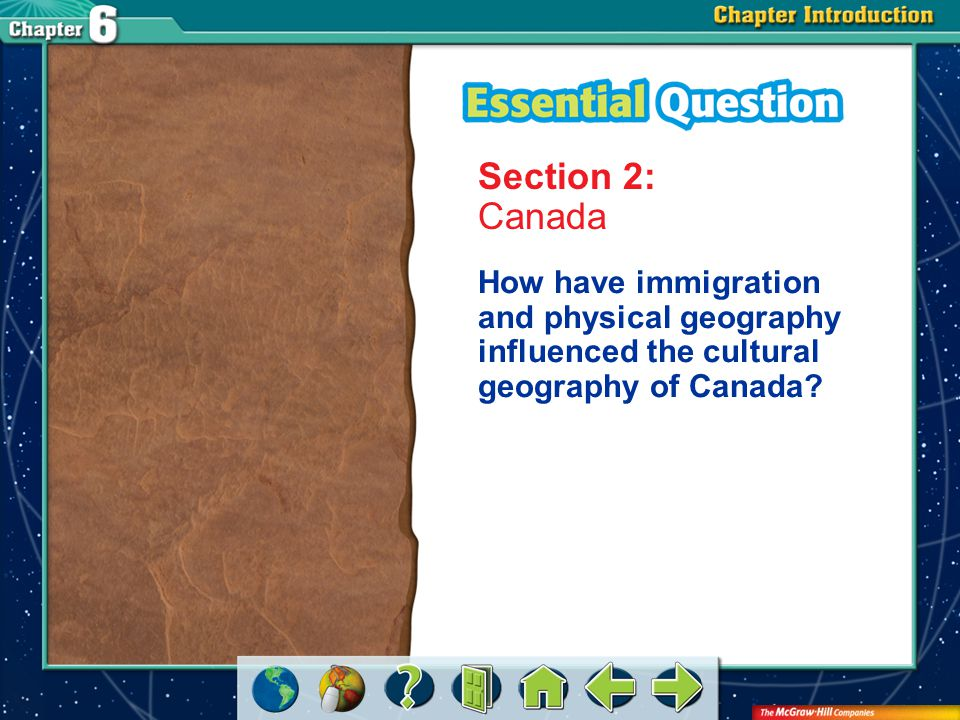 Section 2: Canada How have immigration and physical geography influenced the cultural geography of Canada