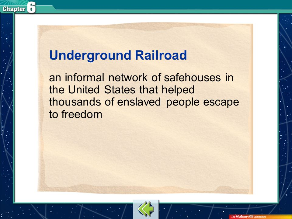 Underground Railroad an informal network of safehouses in the United States that helped thousands of enslaved people escape to freedom.