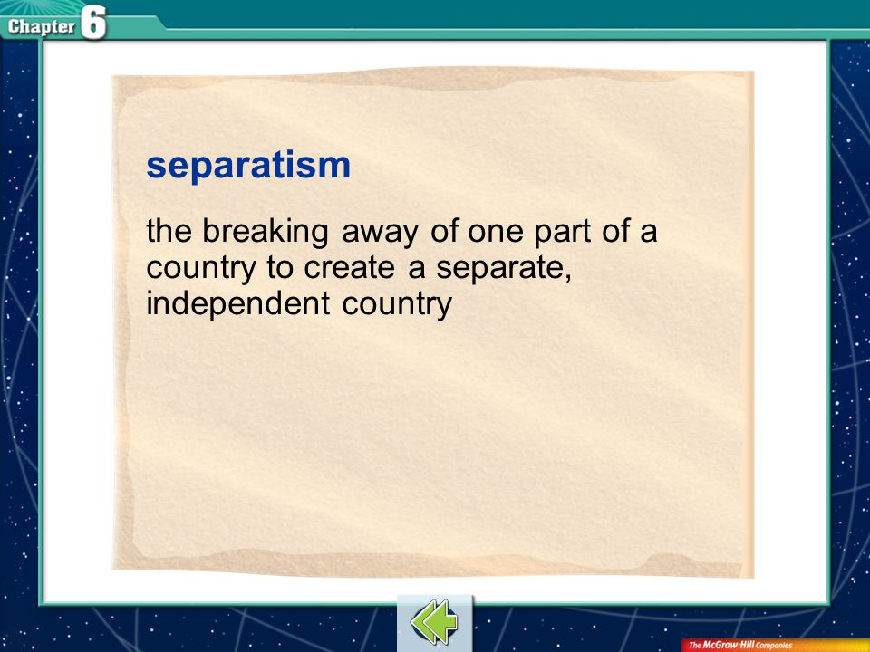 separatism the breaking away of one part of a country to create a separate, independent country.