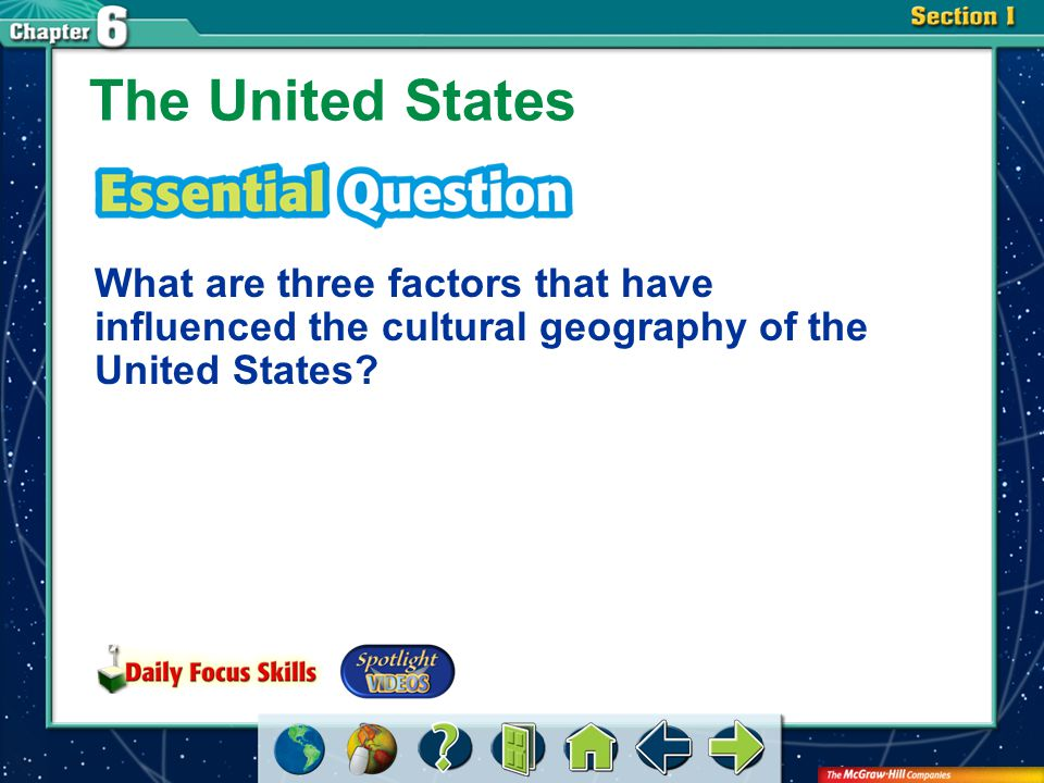 The United States What are three factors that have influenced the cultural geography of the United States
