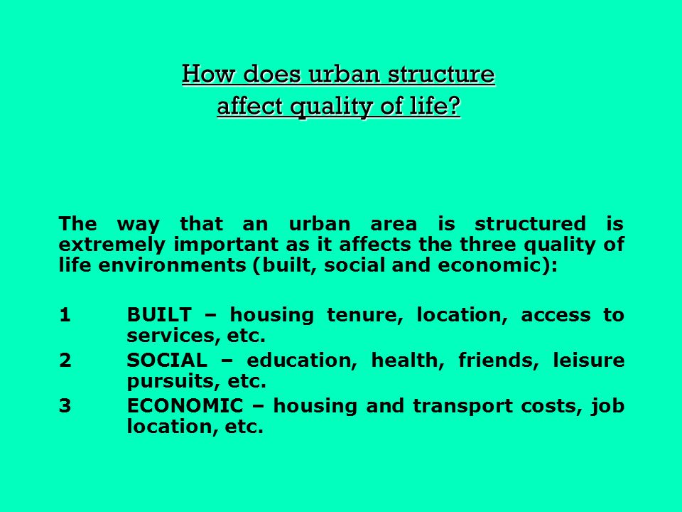 How does urban structure affect quality of life