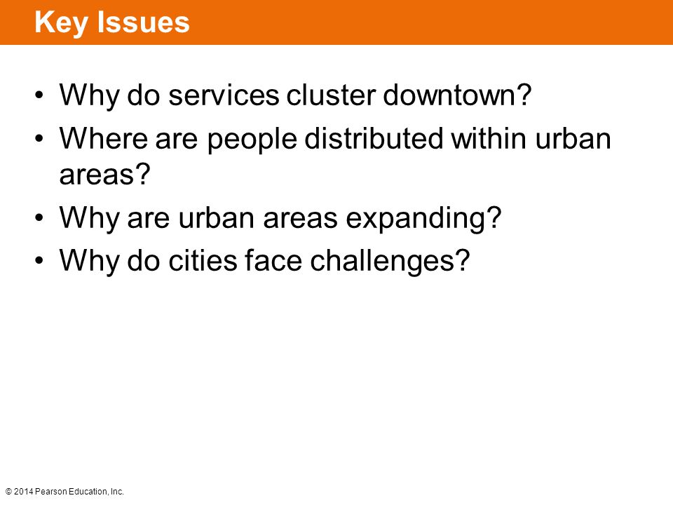 Key Issues Why do services cluster downtown Where are people distributed within urban areas Why are urban areas expanding