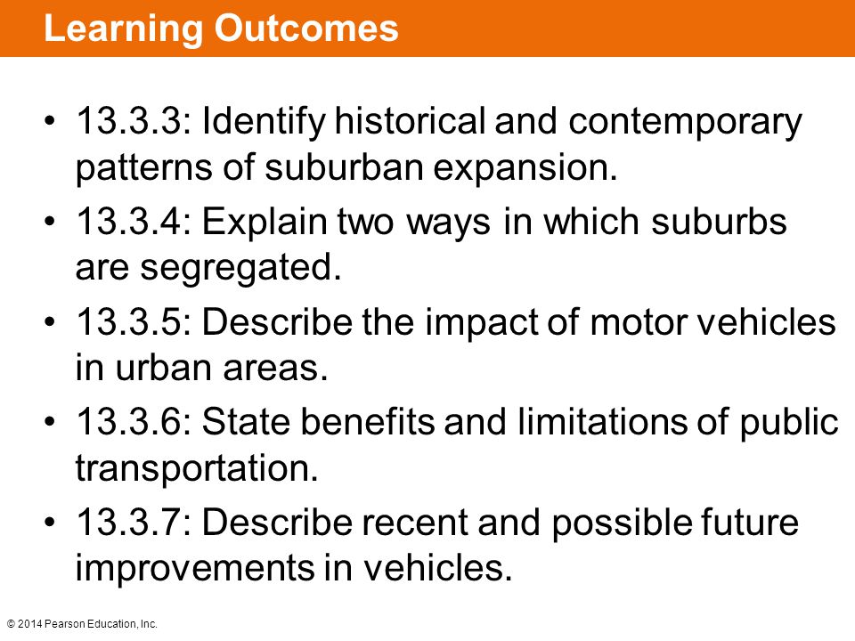 Learning Outcomes 13.3.3: Identify historical and contemporary patterns of suburban expansion.