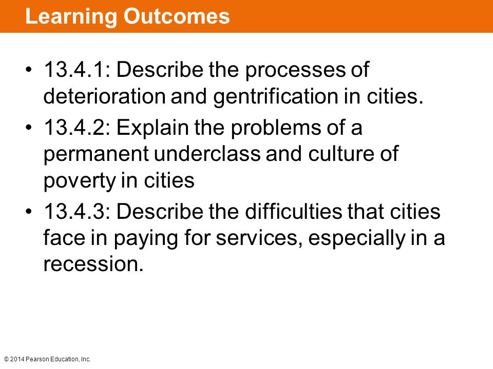 Learning Outcomes 13.4.1: Describe the processes of deterioration and gentrification in cities.