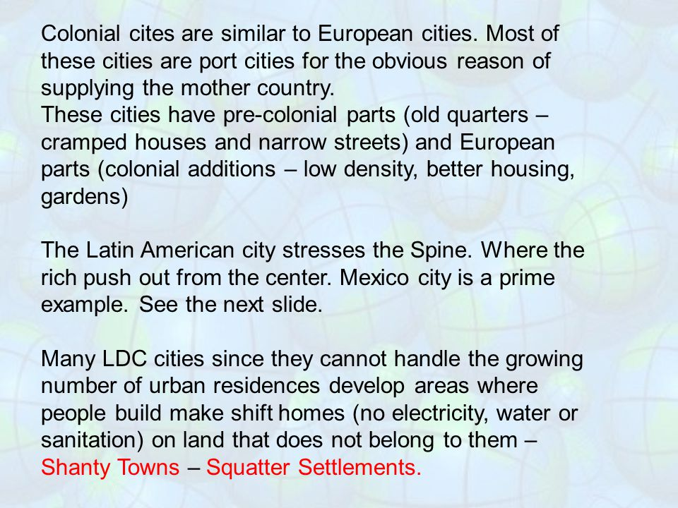 Colonial cites are similar to European cities