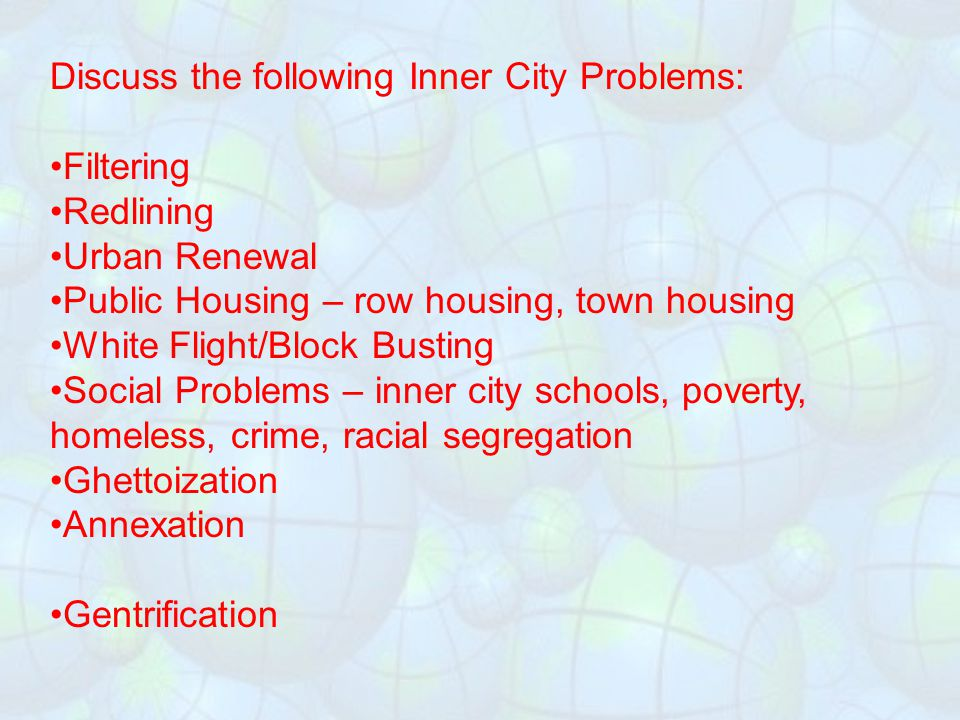 Discuss the following Inner City Problems: