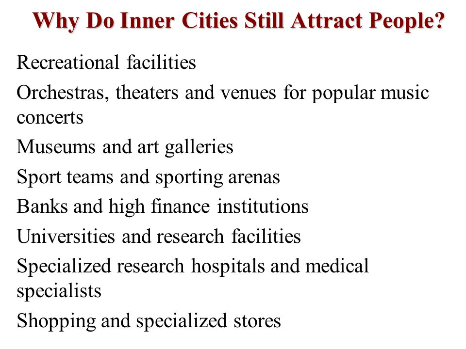 Why Do Inner Cities Still Attract People