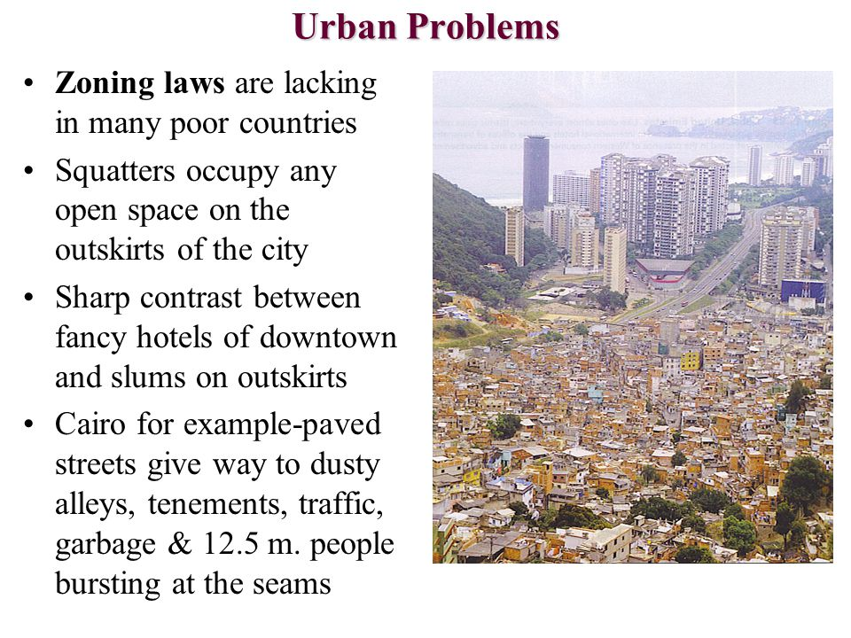 Urban Problems Zoning laws are lacking in many poor countries