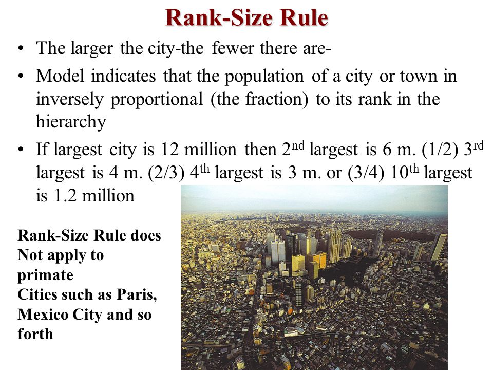 Rank-Size Rule The larger the city-the fewer there are-