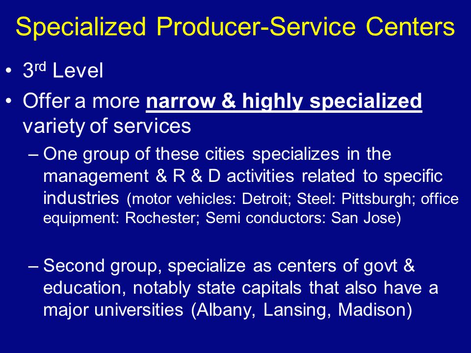 Specialized Producer-Service Centers