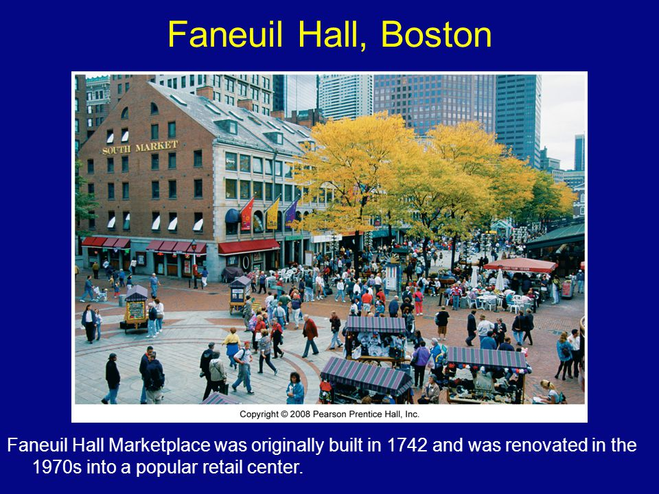 Faneuil Hall, Boston Faneuil Hall Marketplace was originally built in 1742 and was renovated in the 1970s into a popular retail center.