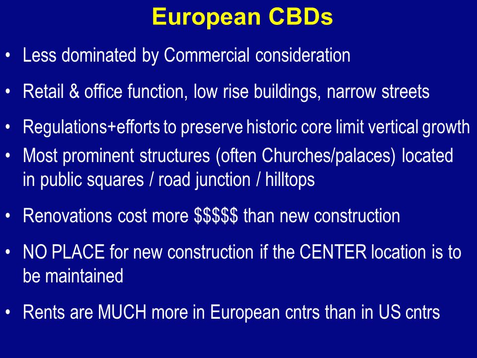 European CBDs Less dominated by Commercial consideration
