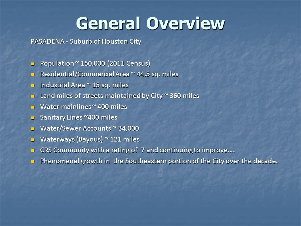 General Overview PASADENA - Suburb of Houston City