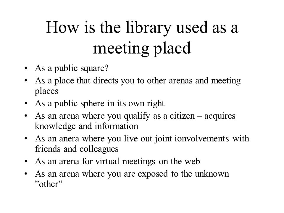 How is the library used as a meeting placd