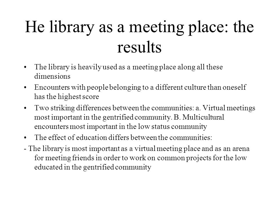 He library as a meeting place: the results