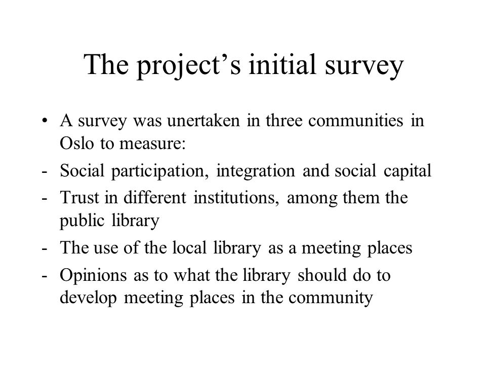 The project's initial survey