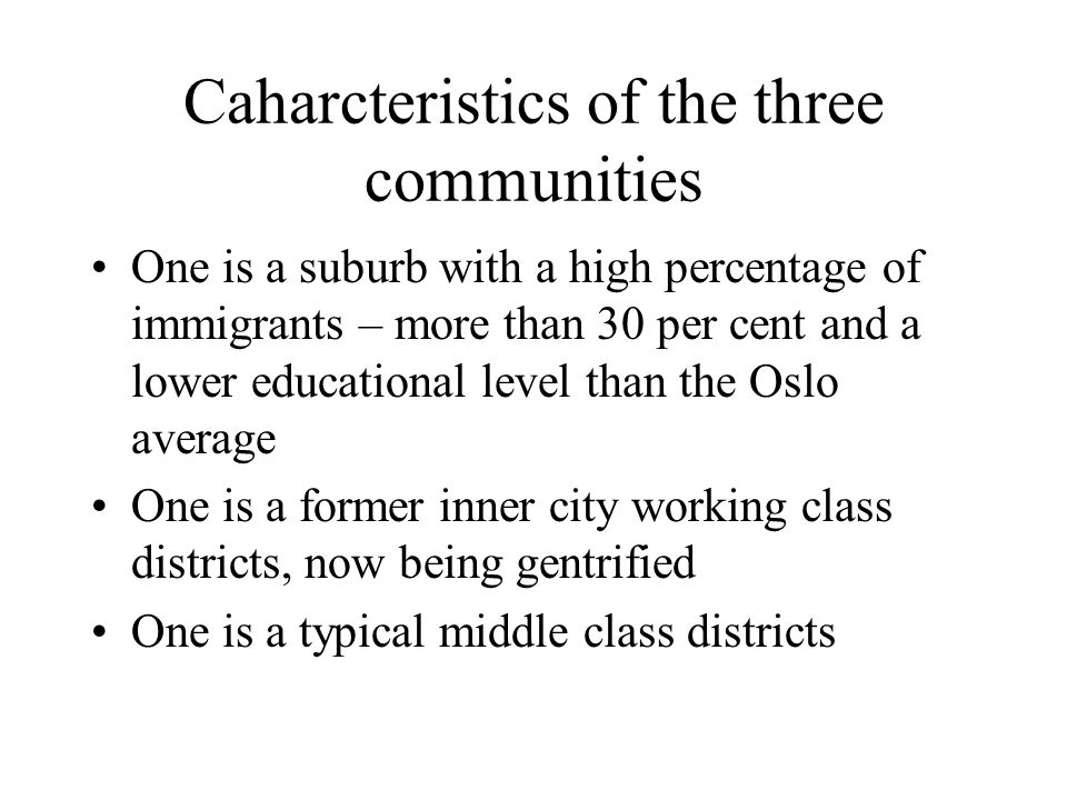 Caharcteristics of the three communities