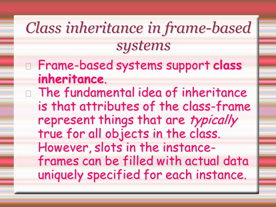Class inheritance in frame-based systems