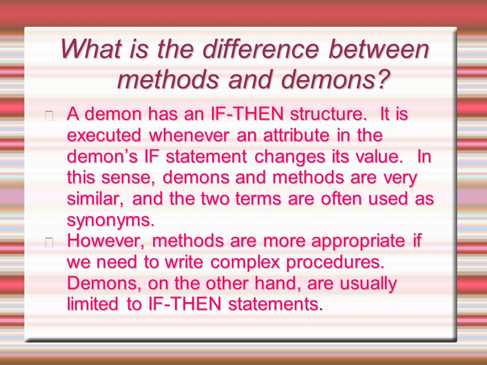What is the difference between methods and demons