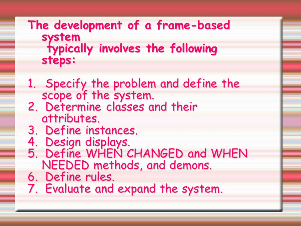 The development of a frame-based system