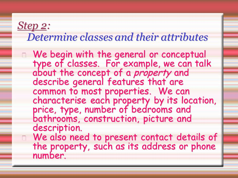 Step 2: Determine classes and their attributes