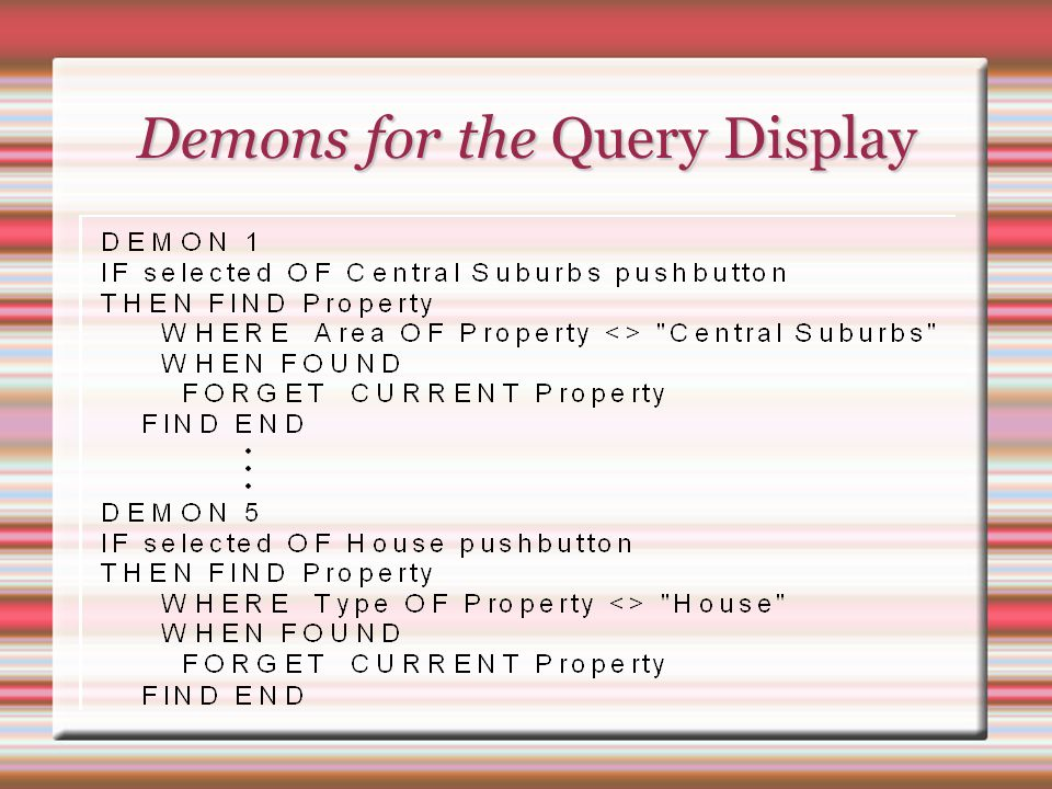 Demons for the Query Display