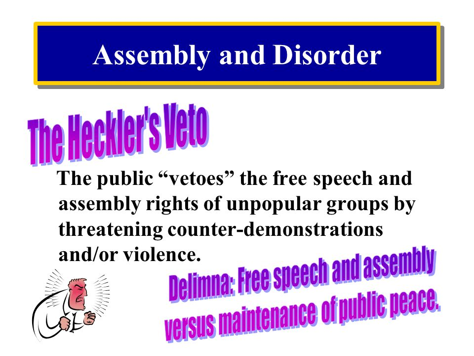 Assembly and Disorder The Heckler s Veto