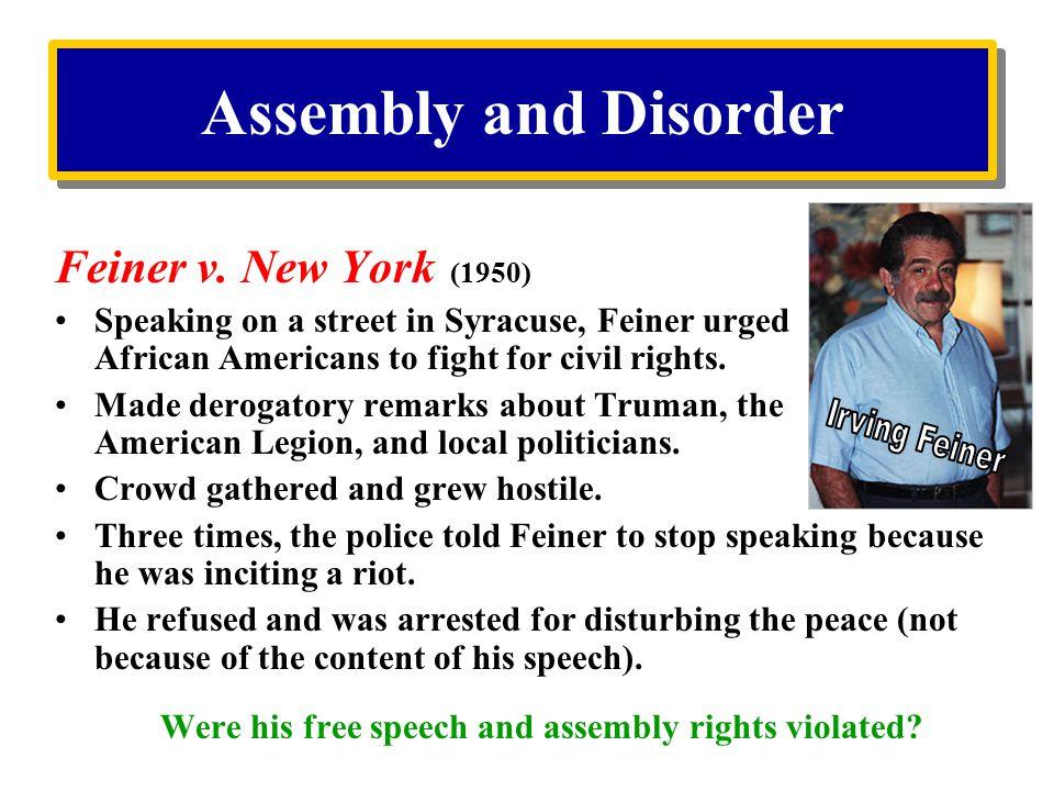 Assembly and Disorder Feiner v. New York (1950)