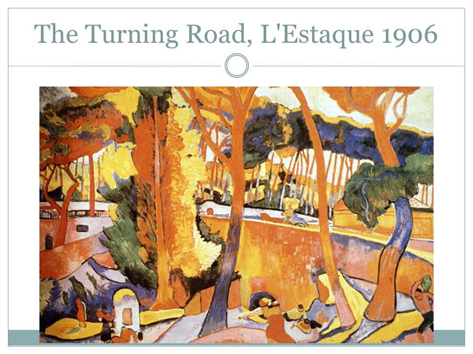 The Turning Road, L Estaque 1906