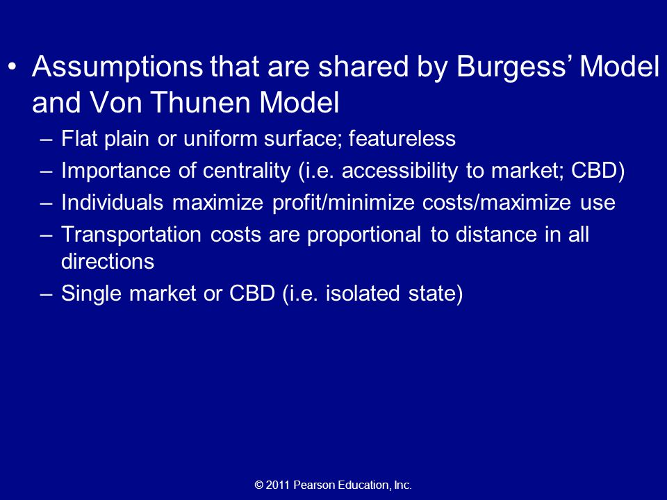 Assumptions that are shared by Burgess' Model and Von Thunen Model