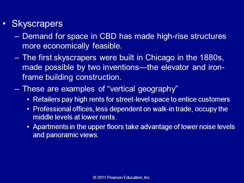 Skyscrapers Demand for space in CBD has made high-rise structures more economically feasible.