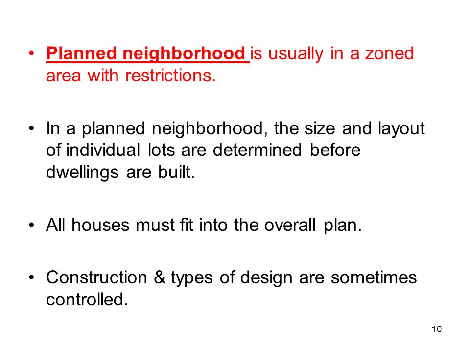 Planned neighborhood is usually in a zoned area with restrictions.