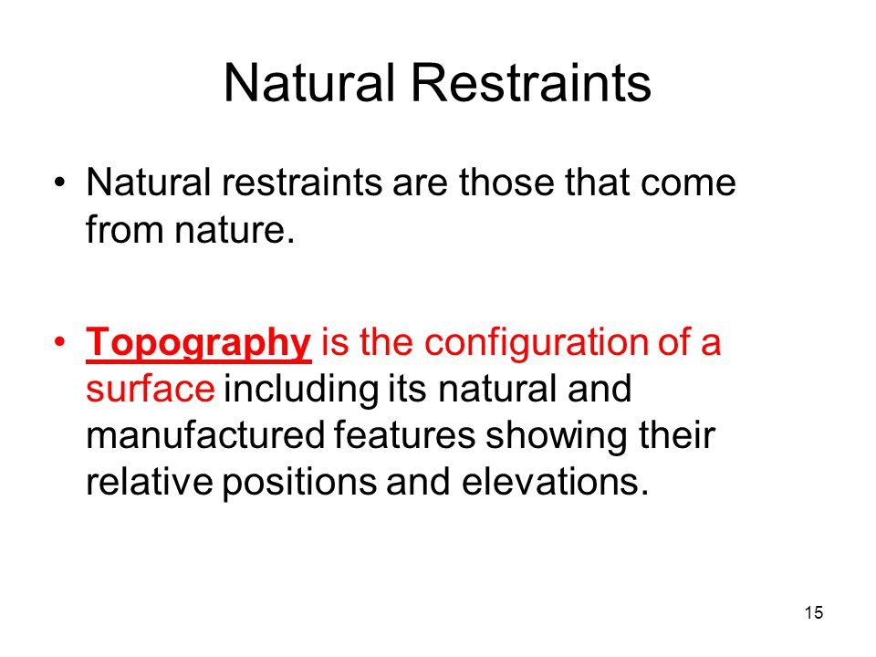 Natural Restraints Natural restraints are those that come from nature.