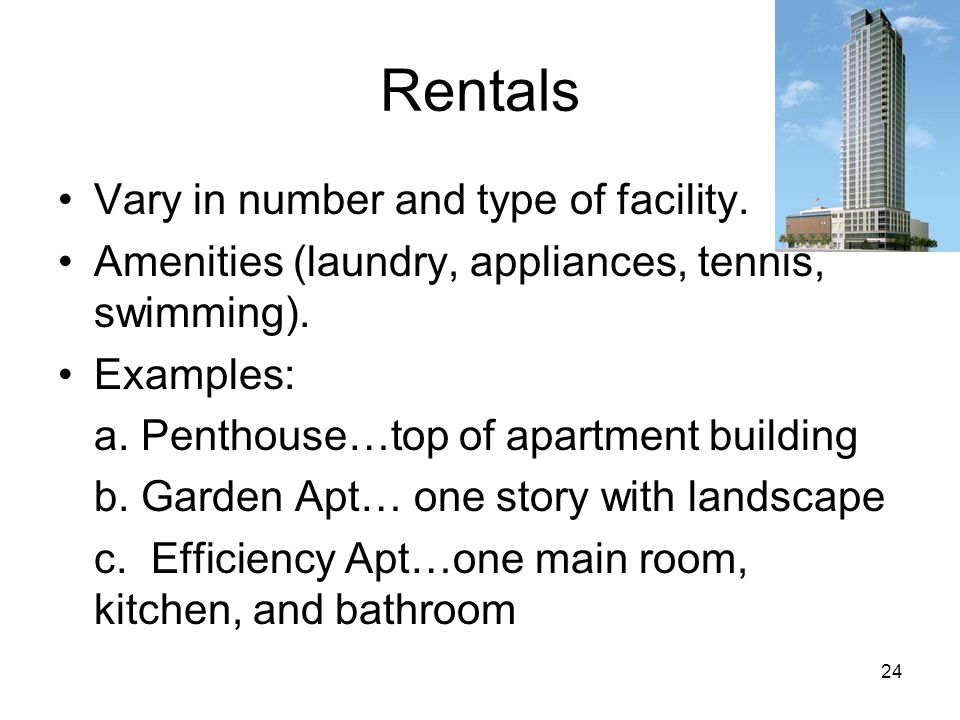 Rentals Vary in number and type of facility.