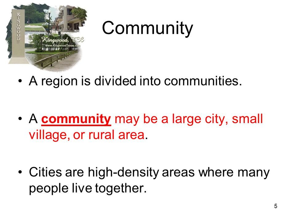Community A region is divided into communities.