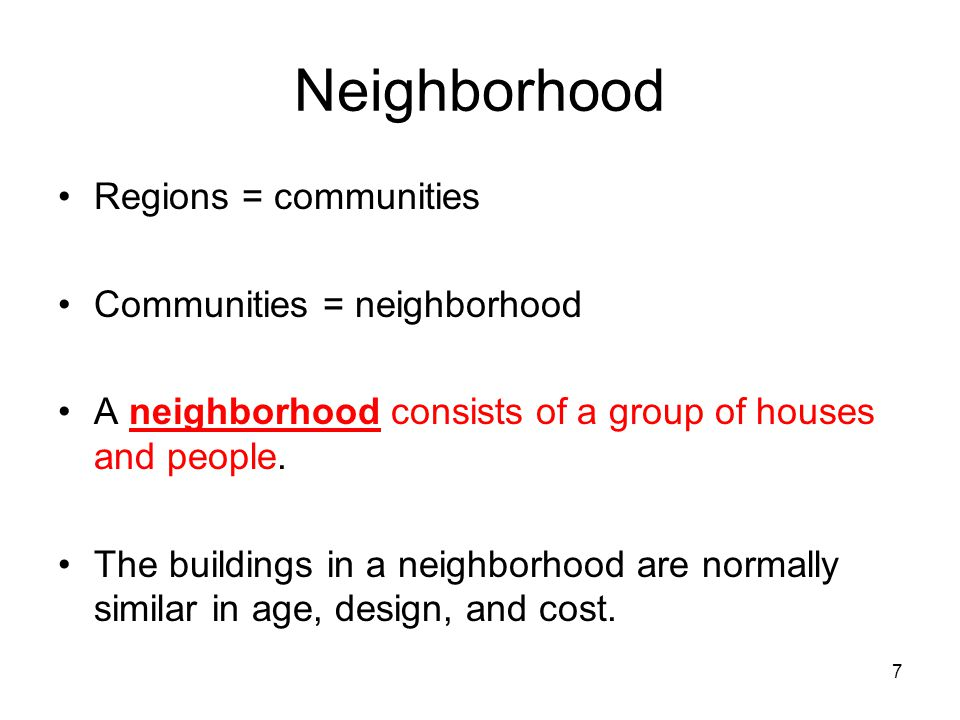 Neighborhood Regions = communities Communities = neighborhood