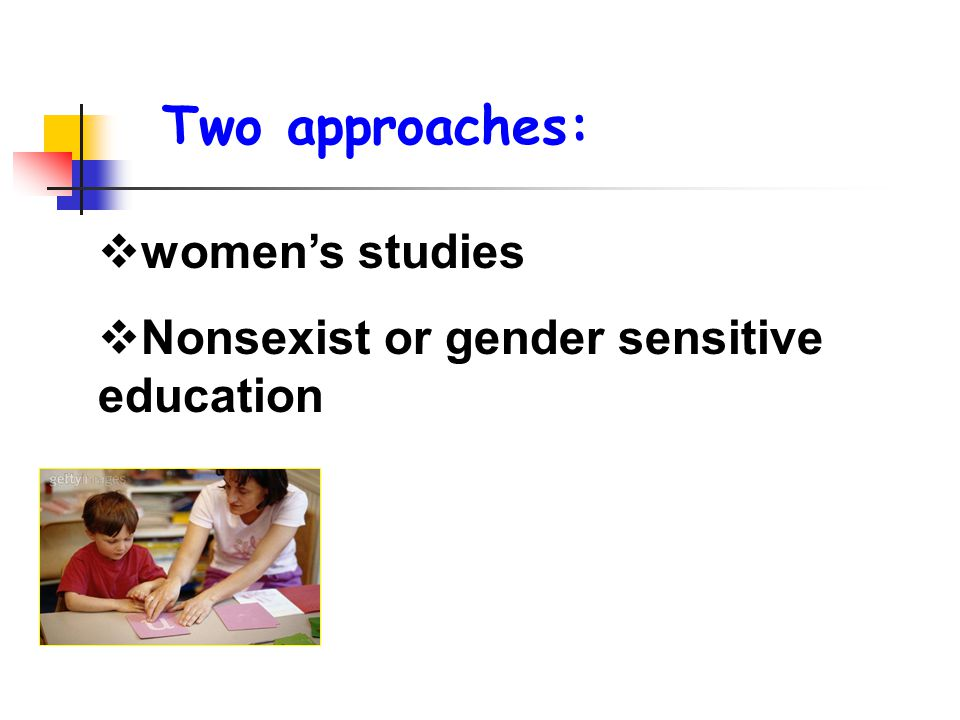 Two approaches: women's studies