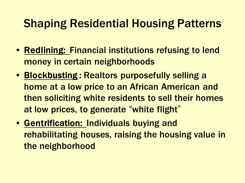 Shaping Residential Housing Patterns