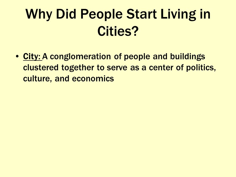 Why Did People Start Living in Cities
