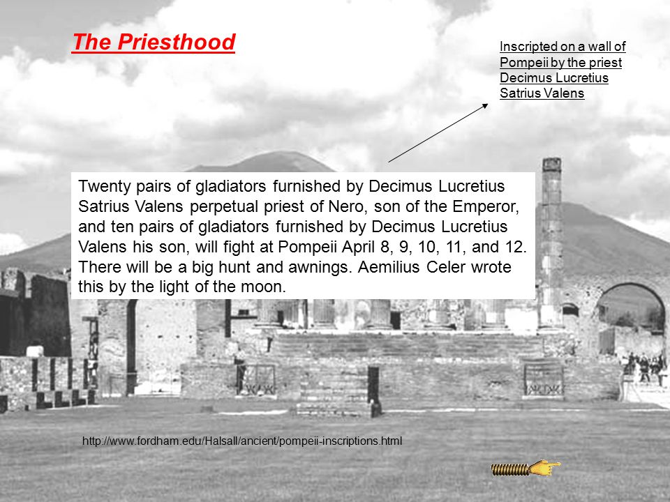 The Priesthood Inscripted on a wall of Pompeii by the priest Decimus Lucretius Satrius Valens.